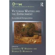 Victorian Writers and the Environment: Ecocritical Perspectives by W. Mazzeno; Laurence, 9781472454706
