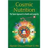 Cosmic Nutrition : The Taoist Approach to Health and Longevity by Chia, Mantak, 9781594774706