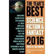 The Year's Best Science Fiction & Fantasy 2016 by Horton, Rich; Barnes, John; Bear, Elizabeth; Dickinson, Seth; Finlay, C. C., 9781607014706