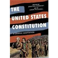 The United States Constitution A Graphic Adaptation by Hennessey, Jonathan; McConnell, Aaron, 9780809094707