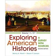 Exploring American Histories, Volume 1 A Survey with Sources by Hewitt, Nancy A.; Lawson, Steven F., 9781457694707