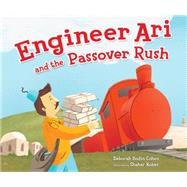 Engineer Ari and the Passover Rush by Cohen, Deborah Bodin; Kober, Shahar, 9781467734707
