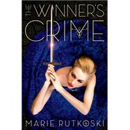 The Winner's Crime by Rutkoski, Marie, 9780374384708