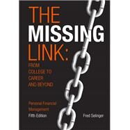 The Missing Link from College to Career and Beyond by Selinger, Fred, 9781323244708