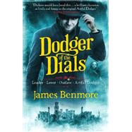 Dodger of the Dials by Benmore, James, 9781780874708