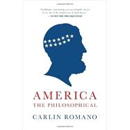 America the Philosophical by ROMANO, CARLIN, 9780345804709