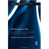 The Governance Gap: Extractive Industries, Human Rights, and the Home State Advantage by Simons; Penelope, 9780415334709