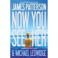 Now You See Her by Patterson, James; Ledwidge, Michael, 9780446574709
