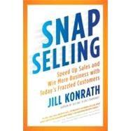 Snap Selling by Konrath, Jill, 9781591844709