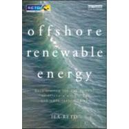 Offshore Renewable Energy: Accelerating the Deployment of Offshore Wind, Tidal, and Wave Technologies by IEA-RETD (Stichting Foundation, 9781849714709