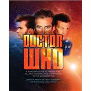 The Who's Who of Doctor Who: A Whovian Guide to Friends, Foes, Villains, Monsters, and Companions to the Good Doctor by Mcewan, Cameron K.; Skilleter, Andrew, 9781937994709