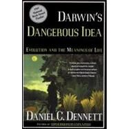 Darwin's Dangerous Idea : Evolution and the Meanings of Life by Daniel C. Dennett, 9780684824710