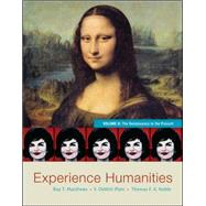 Experience Humanities Volume 2 The Renaissance to the Present by Matthews, Roy; Platt, Dewitt; Noble, Thomas, 9780077494711