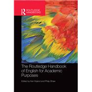The Routledge Handbook of English for Academic Purposes by Hyland; Ken, 9781138774711