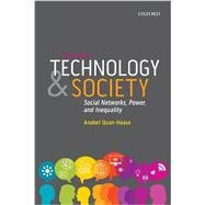 Technology and Society Social Networks, Power, and Inequality by Quan-Haase, Anabel, 9780199014712