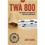 Twa 800 by Cashill, Jack, 9781621574712