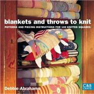 Blankets and Throws to Knit Patterns and Piecing Instructions for 100 Knitted Squares by Abrahams, Debbie, 9781843404712