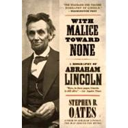 With Malice Toward None : A Biography of Abraham Lincoln by Oates, Stephen B., 9780060924713
