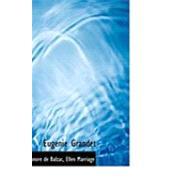 Eugacnie Grandet by De Balzac, Ellen Marriage Honorac, 9780554894713