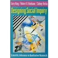 Designing Social Inquiry by King, Gary; Keohane, Robert O.; Verba, Sidney, 9780691034713