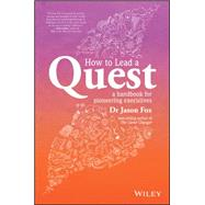 How to Lead a Quest by Fox, Jason, 9780730324713