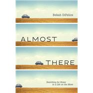 Almost There by Difelice, Bekah, 9781631464713