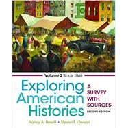 Exploring American Histories, Volume 2 A Survey with Sources by Hewitt, Nancy A.; Lawson, Steven F., 9781457694714