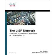 The LISP Network Evolution to the Next-Generation of Data Networks by Farinacci, Dino; Moreno, Victor, 9781587144714