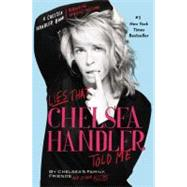 Lies that Chelsea Handler Told Me by Handler, Chelsea; Chelsea's Family, Friends, and Other Victims, 9780446584715