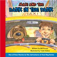 Maxi and the Bark in the Dark by Kroyer, Bill; Dakins, Todd, 9781943154715