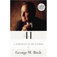 41 by Bush, George W., 9780804194716
