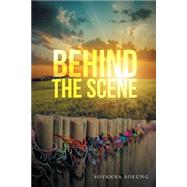 Behind the Scene by Soeung, Sovanna, 9781504954716
