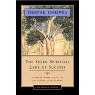The Seven Spiritual Laws of Success by Chopra, Deepak, 9781878424716