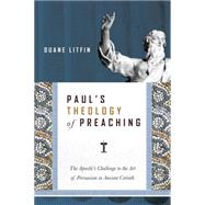 Paul's Theology of Preaching by Litfin, Duane, 9780830824717