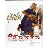 Al Parker: Illustrator, Innovator by Auad, Manuel; Plunkett, Stephanie Haboush; Apatoff, David; Peng, Leif; Parker, Kim, 9780989014717