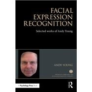 Facial Expression Recognition: Selected Works of Andy Young by Young; A W, 9781138884717