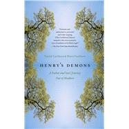 Henry's Demons A Father and Son's Journey Out of Madness by Cockburn, Patrick; Cockburn, Henry, 9781439154717