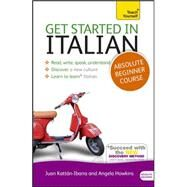 Get Started in Italian Absolute Beginner Course by Bowles, Vittoria, 9781444174717