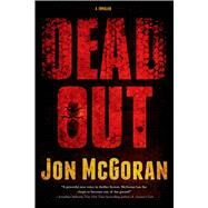 Deadout A Thriller by McGoran, Jon, 9780765334718