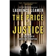 The Price of Justice A True Story of Greed and Corruption by Leamer, Laurence, 9780805094718