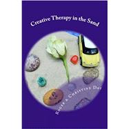 Creative Therapy in the Sand: Using Sandtray With Clients by Day, Roger; Day, Christine, 9781508994718
