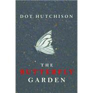The Butterfly Garden by Hutchison, Dot, 9781503934719