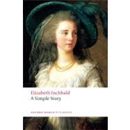 A Simple Story by Elizabeth Inchbald; J. M. S. Tompkins; Jane Spencer, 9780199554720