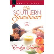 His Southern Sweetheart by Hector, Carolyn, 9780373864720
