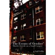 The Events of October: Murder-Suicide on a Small Campus by Griffin, Gail, 9780814334720