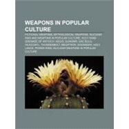 Weapons in Popular Culture : Neutron Bomb in Popular Culture, Trident in Popular Culture, Kusanagi in Popular Culture by , 9781157014720
