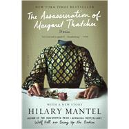 The Assassination of Margaret Thatcher Stories by Mantel, Hilary, 9781250074720