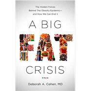 A Big Fat Crisis by Cohen, Deborah A., M.D., 9781568584720