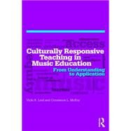 Culturally Responsive Teaching in Music Education: From Understanding to Application by Lind; Vicki R, 9781138814721