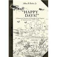 """Happy Days!"" A Humorous Narrative in Drawings of the Progress of American Arms 1917–1919 by Museum, The First Division; Jr., Alban B. Butler, 9781472824721"